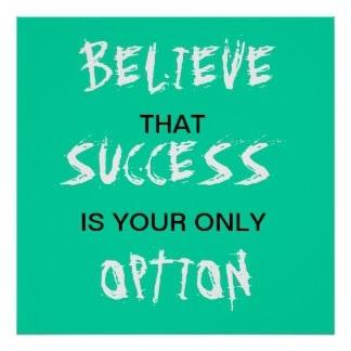 Believe That Success Is Your Only Option - FrizeMedia